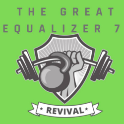 The Great Equalizer 7:Revival